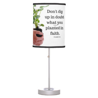 Table Lamp Don't Dig Up In Doubt What You Planted