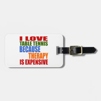Table Tennis Is My Therapy Luggage Tag