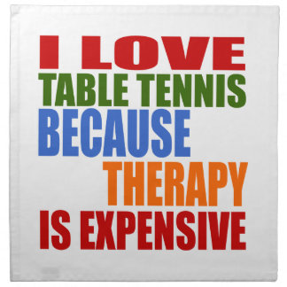Table Tennis Is My Therapy Napkin
