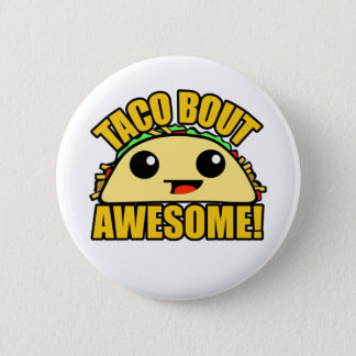 Taco Bout Awesome 2 Inch Round Button