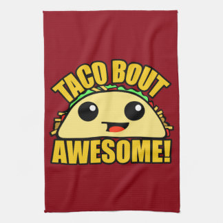 Taco Bout Awesome Kitchen Towel