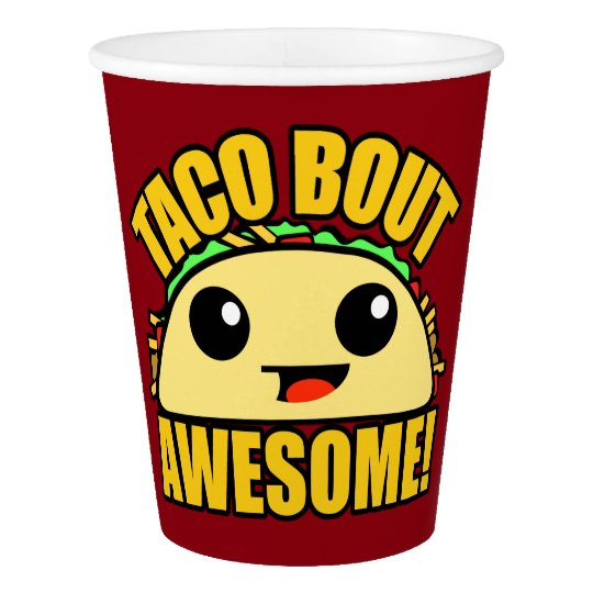 Taco Bout Awesome Paper Cup