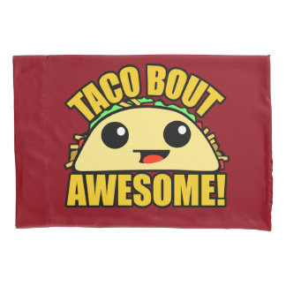 Taco Bout Awesome Pillowcase