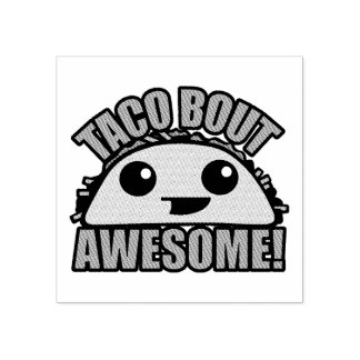 Taco Bout Awesome Rubber Stamp