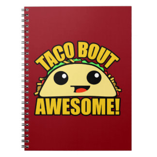Taco Bout Awesome Spiral Notebook