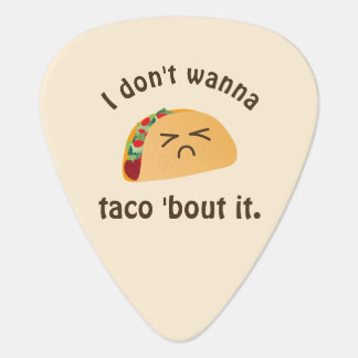 Taco 'Bout It Funny Word Play Cute Food Pun Humor Guitar Pick