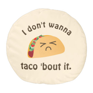 Taco 'Bout It Funny Word Play Food Pun Humor Pouf