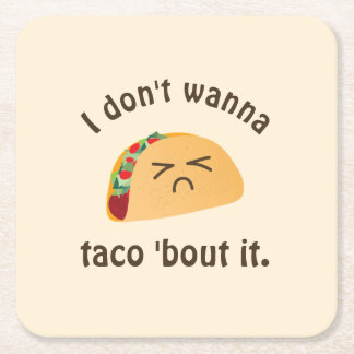 Taco 'Bout It Funny Word Play Food Pun Humor Square Paper Coaster