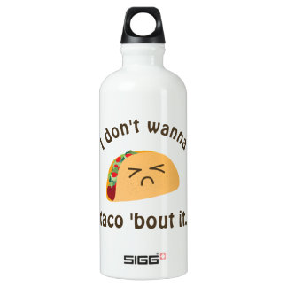 Taco 'Bout It Funny Word Play Food Pun Humor Water Bottle