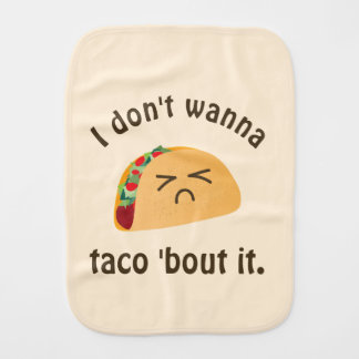 Taco 'Bout It Funny Word Play Food Pun Unisex Burp Cloth