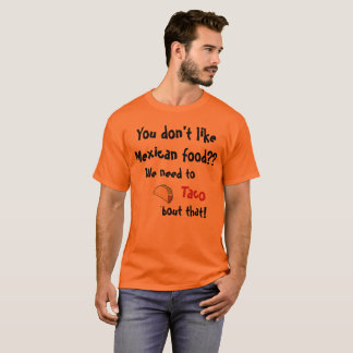 Taco 'bout That! T-Shirt