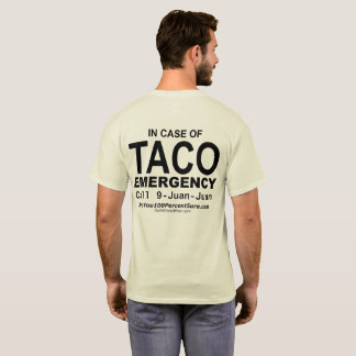 Taco Emergency (for lite bg, back) T-Shirt