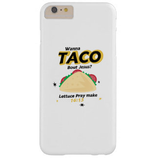 Taco Funny  Wanna Taco Jesus Christian Barely There iPhone 6 Plus Case