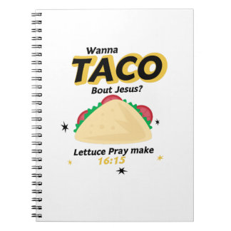 Taco Funny  Wanna Taco Jesus Christian Spiral Notebook