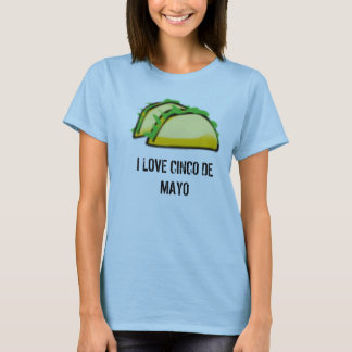taco, I LOVE CINCO DE MAYO T-Shirt