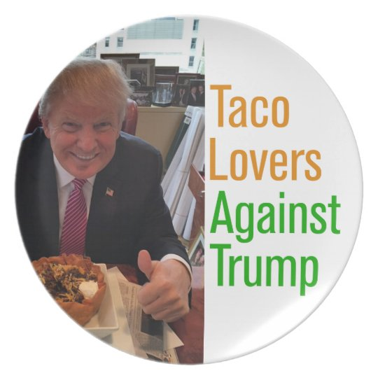 Taco Lovers Against Trump Melamine Plate