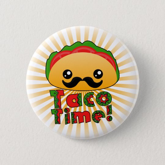 Taco Time 2 Inch Round Button