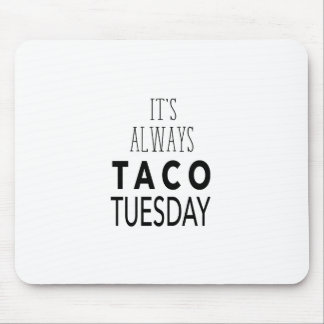 TACO TUESDAY MOUSE PAD