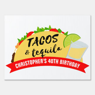 Tacos and Tequila Birthday Party Yard Sign
