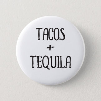 Tacos and Tequila Party Girl 2 Inch Round Button