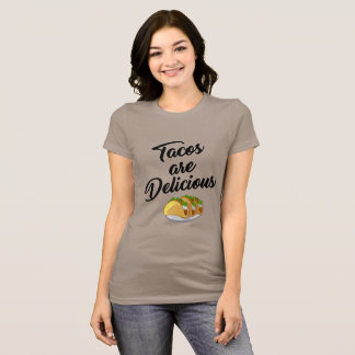 TACOS ARE DELICIOUS T-Shirt