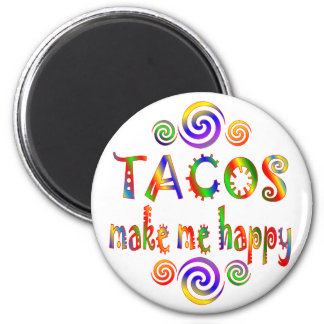 Tacos Make Me Happy Magnet