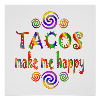 Tacos Make Me Happy Poster