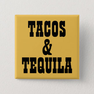 Tacos & Tequila 2 Inch Square Button