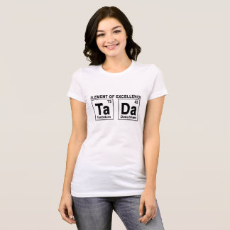TADA ELEMENT OF EXCELLENCE ..png T-Shirt