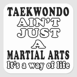Taekwondo Ain't Just A Game It's A Way Of Life Square Sticker