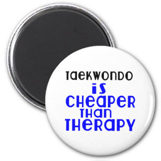 Taekwondo Is Cheaper  Than Therapy 2 Inch Round Magnet