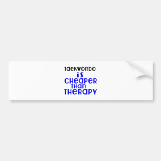 Taekwondo Is Cheaper  Than Therapy Bumper Sticker