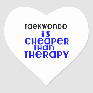 Taekwondo Is Cheaper  Than Therapy Heart Sticker