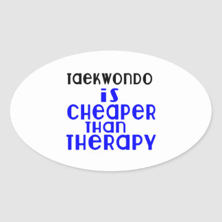 Taekwondo Is Cheaper  Than Therapy Oval Sticker