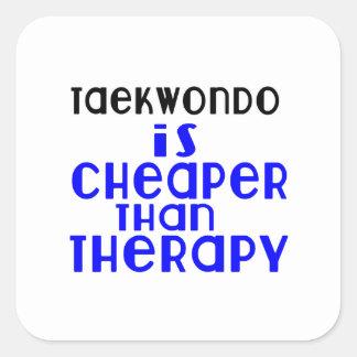 Taekwondo Is Cheaper  Than Therapy Square Sticker