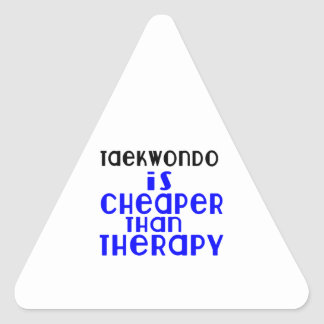 Taekwondo Is Cheaper  Than Therapy Triangle Sticker