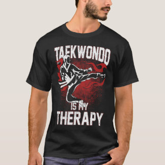 Taekwondo is my Therapy funny t-shirt