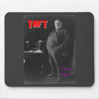 Taft-Damn Right Mouse Pad