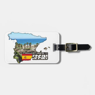 [Tag] I'd rather be in Spain Luggage Tag