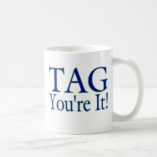 Tag You're It Coffee Mug