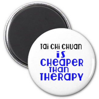 Tai Chi Chuan Is Cheaper  Than Therapy 2 Inch Round Magnet