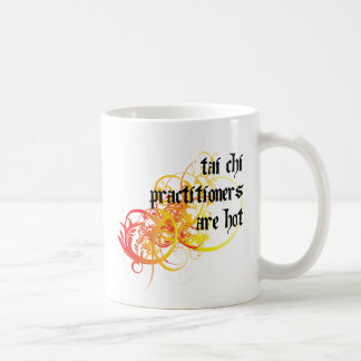 Tai Chi Practitioners Are Hot Coffee Mug