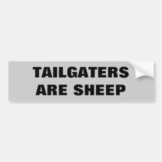 Tailgaters Are Sheep Bumper Sticker