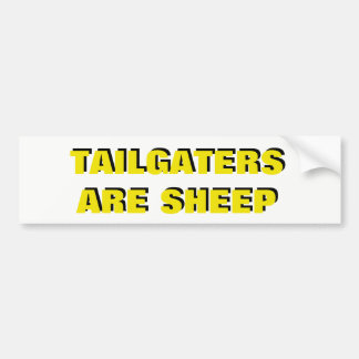 Tailgaters Are Sheep Yellow and Black Bumper Sticker