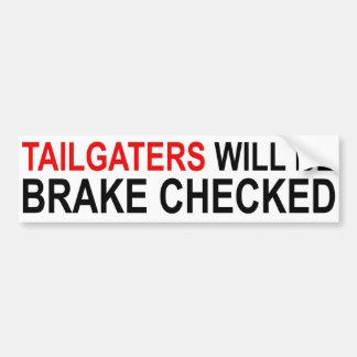 Tailgaters Will Be Brake Checked Bumper Sticker