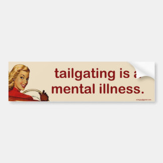 tailgating... bumper sticker