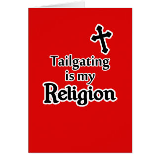 Tailgating is my Religion in Any Team Colors Cards
