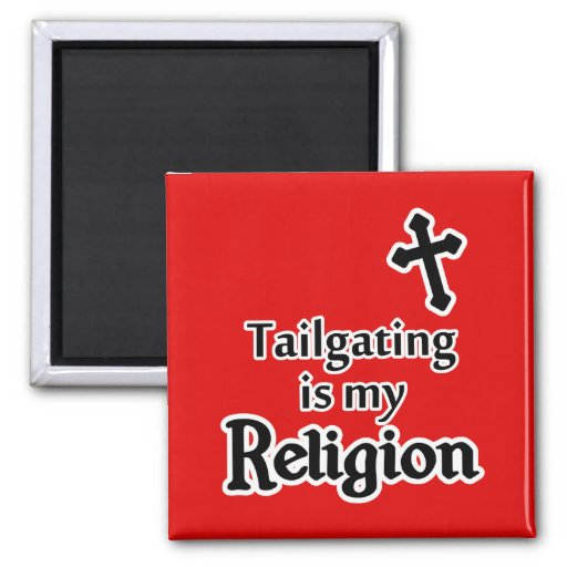 Tailgating is my Religion in Any Team Colors Magnets