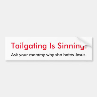 Tailgating Is Sinning Jesus Bumper Sticker