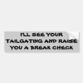 Tailgating Poker? Bumper Sticker